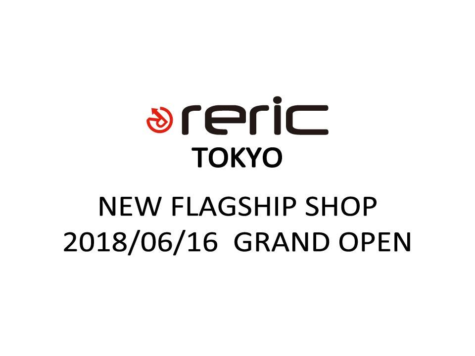 reric TOKYO GRANDOPEN